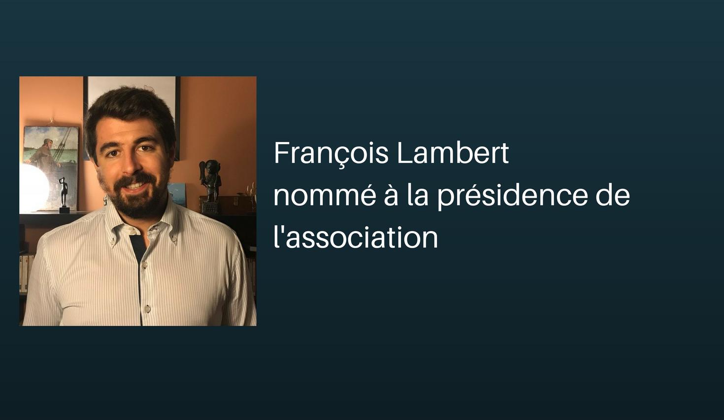 François Lambert nommé à la présidence de l'association(1)