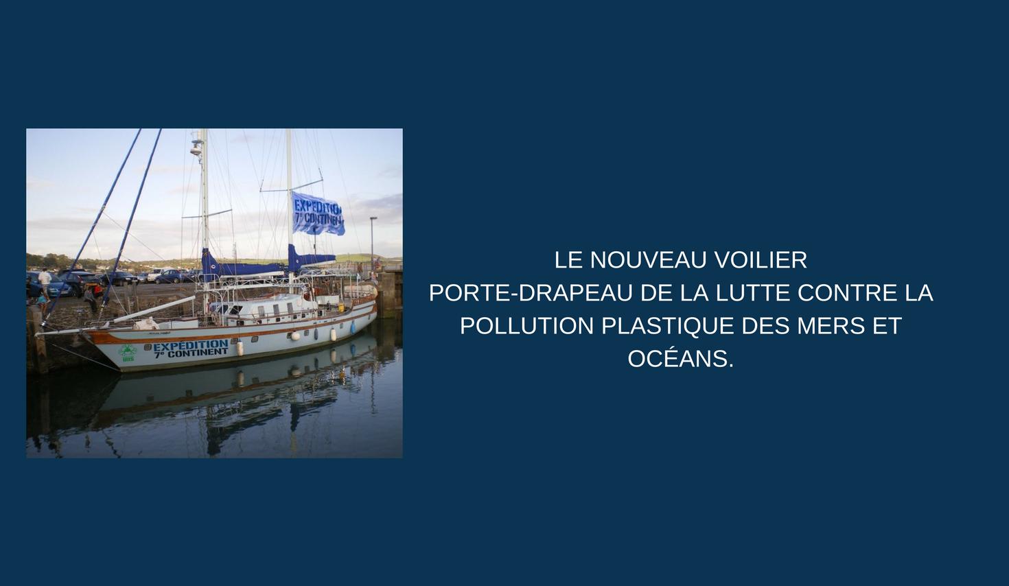 LE NOUVEAU VOILIER PORTE-DRAPEAU DE LA LUTTE CONTRE LA POLLUTION PLASTIQUE DES MERS ET OCÉANS.-2
